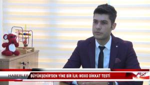 Mersin Büyükşehir Belediyesi Moxo Dikkat Testi Uygulamaya başladı!