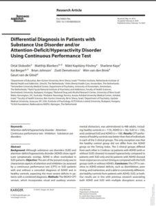Sürekli Performans Testi Kullanılarak Madde Kullanım Bozukluklarına ve/veya Dikkat Eksikliği ve Hiperaktivite Bozukluğuna Sahip Olan Hastaların Birbirinden Ayırt Edilmesi